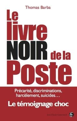 """""""La Poste a mis en place une gestion des ressources humaines agressive"""""""