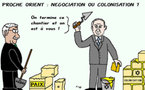 Proche-Orient : négociation ou colonisation ?