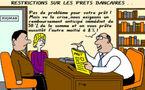 Restrictions sur les prêts bancaires...