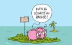 Paradis fiscaux: l'argent enfin en sécurité